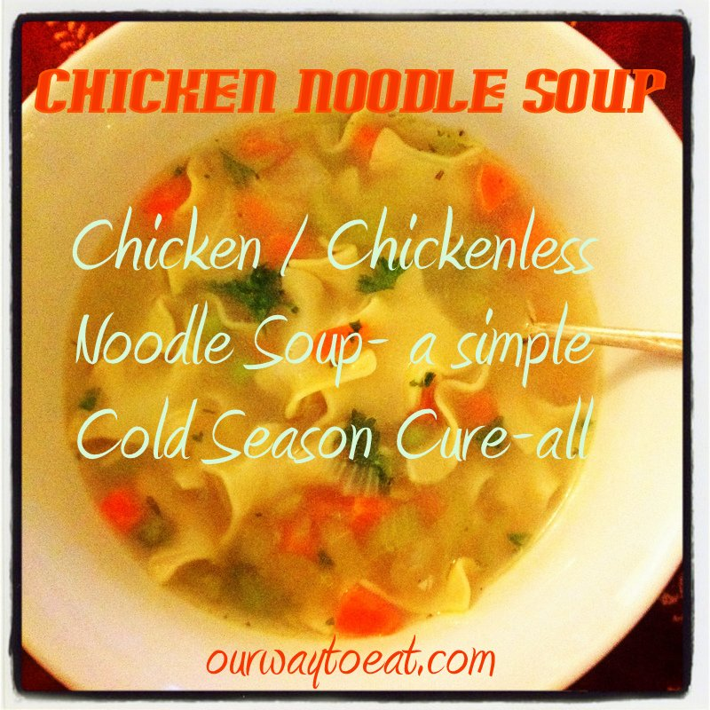 Chicken-less Chicken Noodle Soup on ourwaytoeat.com